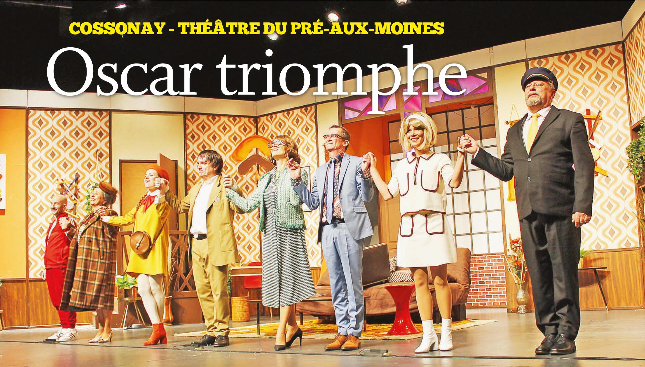 Cossonay – Théâtre du Pré-aux-Moines – Oscar triomphe